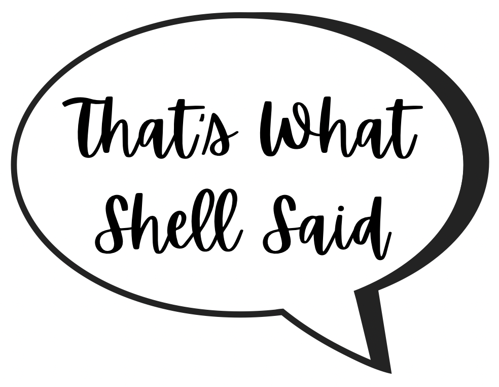 That's What Shell Said